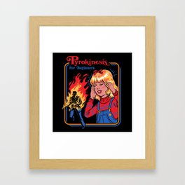 PYROKINESIS FOR BEGINNERS Framed Art Print