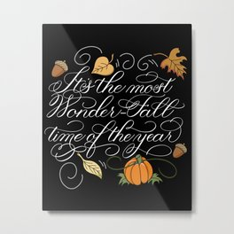 Fall Autumn-It's the most Wonder-Fall time of the year Dark Metal Print