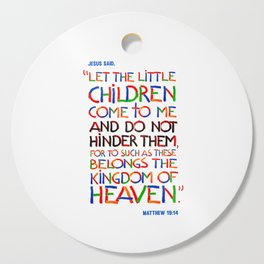 Let the little children come to me Cutting Board