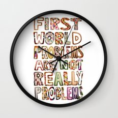 First World Problems *variation Wall Clock