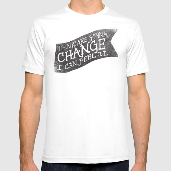 THINGS ARE GONNA CHANGE T-shirt