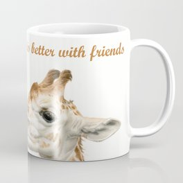 Life Is Better With Friends Coffee Mug