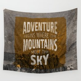 Adventure begins where the mountains meet the sky Wall Tapestry