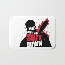 I Will Shut That Sh*t Down (Negan - The Walking Dead) Bath Mat