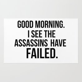 I see the assassins have failed quote Rug