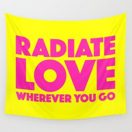 Radiate Love Wherever You Go Quote Wall Tapestry