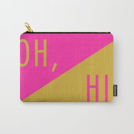 Oh, hi. Carry-All Pouch