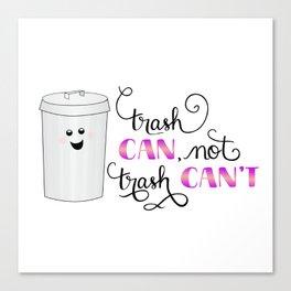 Motivational Trash Can Canvas Print