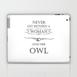 Never get between a woman and her owl Laptop & iPad Skin
