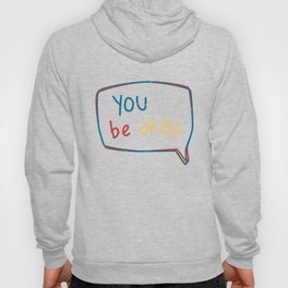 You'll Be Okay. Hoody
