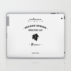 Albert Camus Quote - Autumn is a second spring when every leaf, is a flower. Laptop & iPad Skin