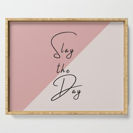 Slay the Day Typography Quote Pink Blush Mauve Serving Tray