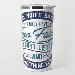 My Wife Says... Fun For Husbands Travel Mug