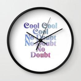 Cool Cool Cool No Doubt No Doubt No Doubt Wall Clock