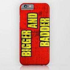 BIGGER AND BADDER iPhone 6s Slim Case