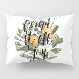 Count It All Joy Pillow Sham