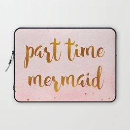 Part time mermaid Laptop Sleeve