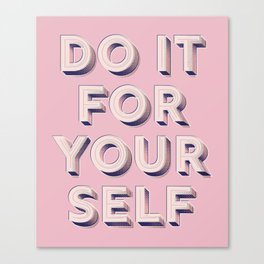 Do it for yourself - typography in pink Canvas Print