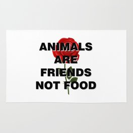 animals are friends not food Rug