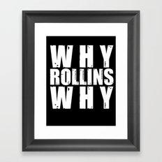 Why Rollins Why Framed Art Print
