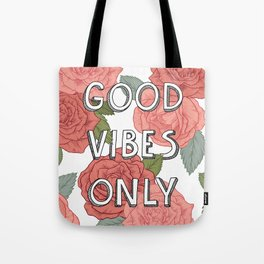 Good vibes only / calligraphy and floral illustration Tote Bag
