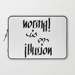 Normal is an Illusion - Ambigram Laptop Sleeve