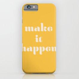 Make It Happen iPhone Case
