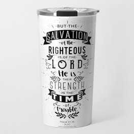 Psalm 37:39 Travel Mug
