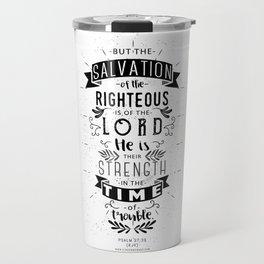 Psalm 37:39 Travel Mug