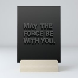 May The Force Be With You. Star Wars Quote  Mini Art Print