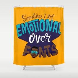 Sometimes I get emotional over fonts... Shower Curtain