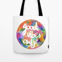 good vibes only Tote Bags featuring Good Vibes Only by Mariam Tronchoni