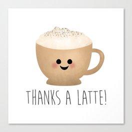 Thanks A Latte Canvas Print