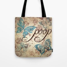 Because poop can be pretty too. Don't be mean to poop. Tote Bag
