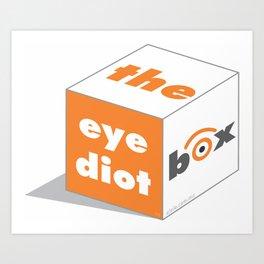 the idiot box Art Print