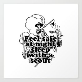 Feel safe at night sleep with a scout Art Print