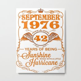 September 1976 42 years of being Sunshine mixed with a little Hurricane Metal Print