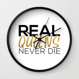 Real Queens Never Die Wall Clock