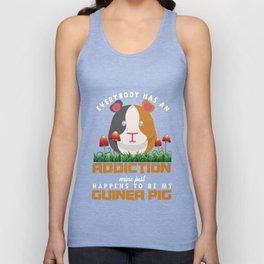 Everybody Has An Addiction Cavy Guinea Pig Domestic Animal Pet Gifts Unisex Tank Top