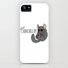 Just Chinchillin' iPhone Case