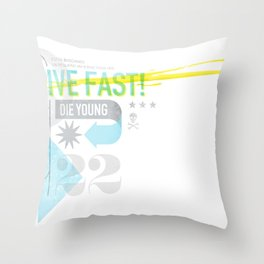 Live Fast / Die Young Throw Pillow