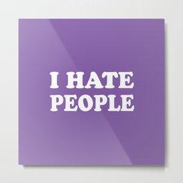 I Hate People - Purple and White Metal Print