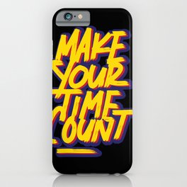 Make your time count   time is money iPhone Case