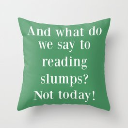 And What Do We Say? Green Throw Pillow