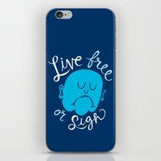 Live Free or Sigh iPhone & iPod Skin