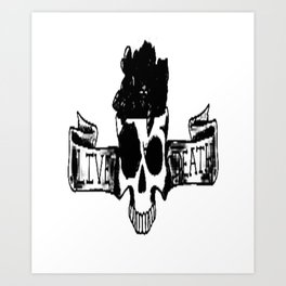 Live , death, banner , skull art, custom gift design Art Print