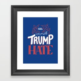Trump Hate Framed Art Print