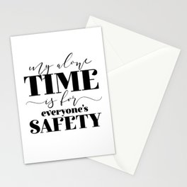 My Alone Time Is For Everyone's Safety Stationery Cards