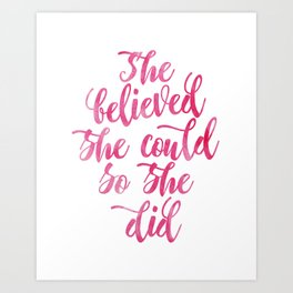 She believed she could so she did Pink Watercolor Art Print