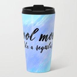 Cool mom: not like a regular mom watercolor Metal Travel Mug
